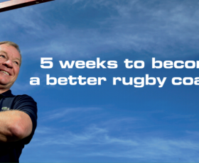 5 Weeks to Become a Better Rugby Coach
