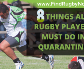 8 Things All Rugby Players Must Do In Quarantine